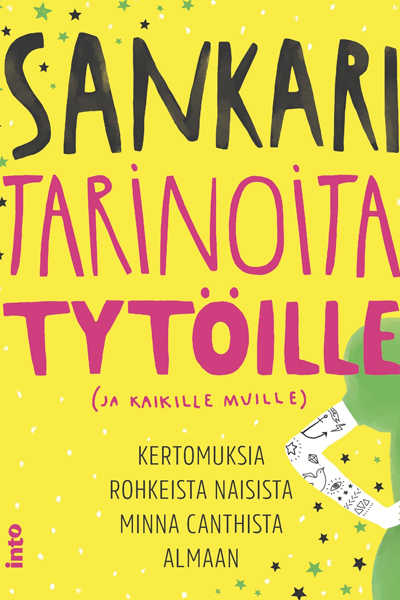 Taru Anttonen & Milla Tuominen (toim.): Sankaritarinoita tytöille (ja kaikille muille).